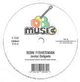 Junior Delgado - Row Fisherman / Raiders (DEB Music) 12""